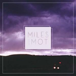 Miles _ Mot's _Miles _ Mot_